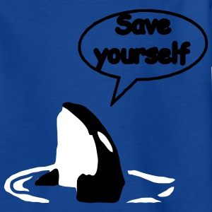 Save Yourself Rettet die Wale. Kinder T-Shirts - Teenager T-Shirt