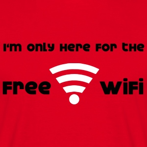 I'm only hear for the free Wifi T-Shirts - Men's T-Shirt