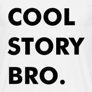 Design ~ Cool Story Bro