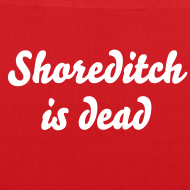 Design ~ Shoreditch is dead tote bag