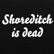 Design ~ Shoreditch is dead black tote bag