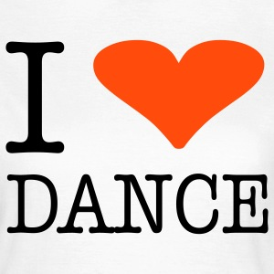 I LOVE DANCE - Frauen T-Shirt