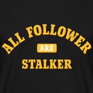 All Follower are Stalker | Social Network T-Shirts - T-shirt Homme