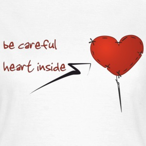 Be careful heart inside \\ Mujer - Camiseta mujer