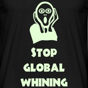 Global Whining T-Shirts - Männer T-Shirt
