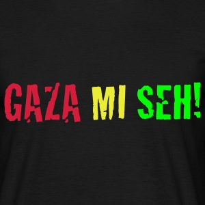 Gaza Mi Seh! - Men's T-Shirt