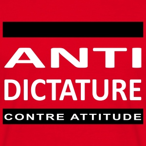 ANTI-DICTATURE - T-shirt Homme