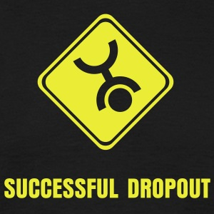Successful Dropout - Men's T-Shirt