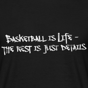 Basketball Is Life Slogan (used look) T-Shirts - Männer T-Shirt