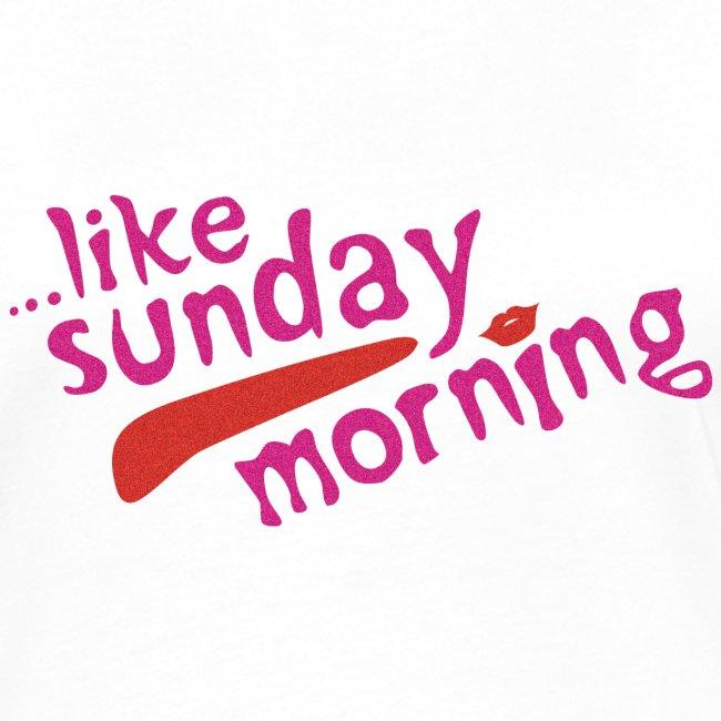 ...Like Sunday Morning