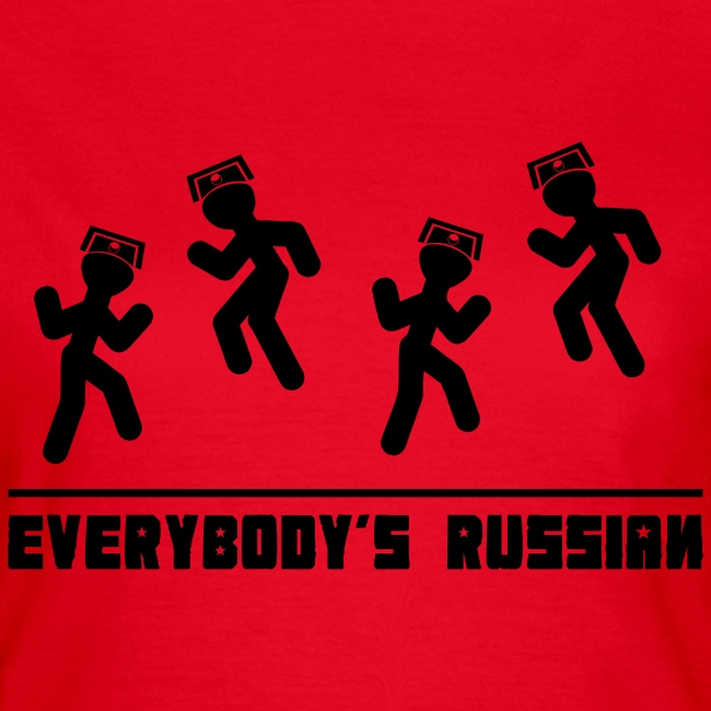 Everbody's Russian!