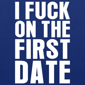 I FUCK ON THE FIRST DATE Stofftasche royalblue, Motiv weiß - Stoffbeutel