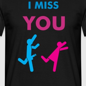 I MISS YOU - T-shirt Homme