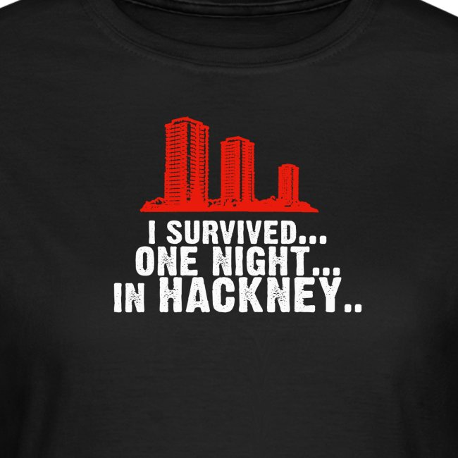 I survived one night in hackney