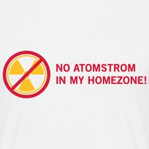 No Atomstrom in my Homezone! T-Shirts - Männer T-Shirt