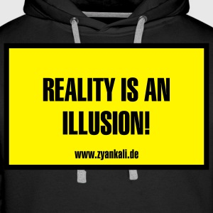 Reality is an Illusion - Männer Premium Hoodie
