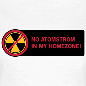 No Atomstrom in My Homezone T-Shirts - Frauen T-Shirt