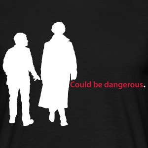 Could be dangerous - Männer T-Shirt