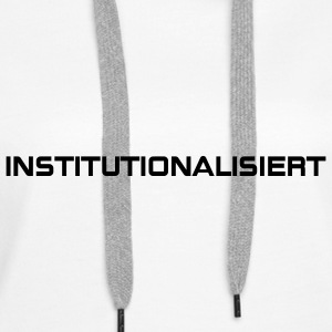 Institutionalisiert Pullover - Frauen Premium Hoodie