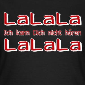 T-Shirt LaLaLa women - Frauen T-Shirt