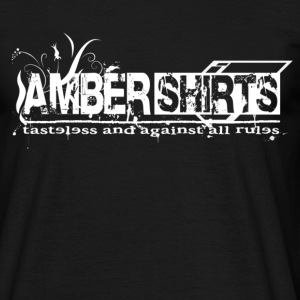 AMBER SHIRTS - tasteless and against all rules - Männer T-Shirt