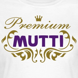 suchbegriff mutti t shirts spreadshirt. Black Bedroom Furniture Sets. Home Design Ideas