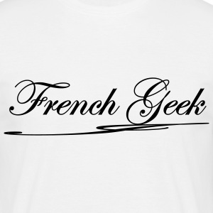 french geek T-shirts - T-shirt Homme