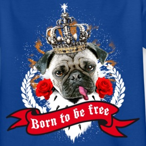 Mops - Pug The King - Born to be free - Krone - rote Rosen Hund Kinder Shirt - Teenager T-Shirt
