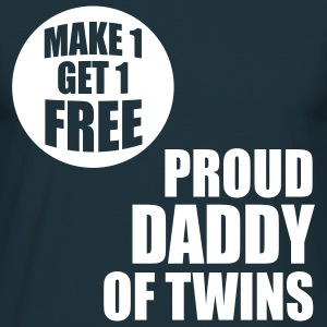 MAKE 1 GET 1 FREE T-Shirt - Proud Daddy of Twins white - Men's T-Shirt