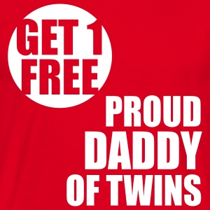 GET 1 FREE T-Shirt - Proud Daddy of Twins WT - Men's T-Shirt