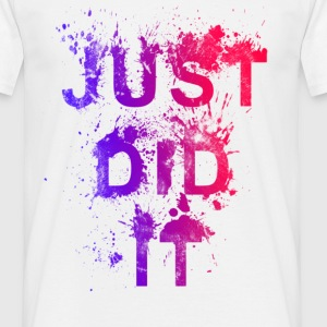 Just Did It - Männer T-Shirt