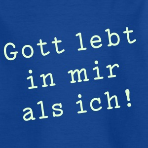 Gott lebt in mir als ich! | Kindershirt - Teenager T-Shirt