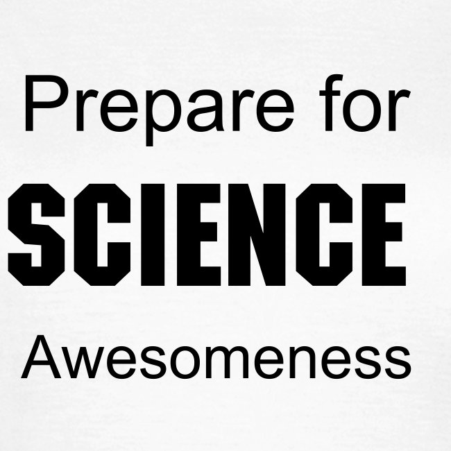 Prepare for Science Awesomeness