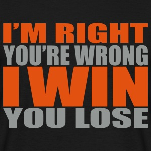 I'm Right You're Wrong Men's T-shirts - T-skjorte for menn