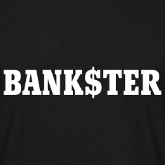Bankster | Bank | Finance | Gangster | Bank$ter T-Shirts