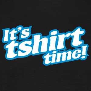 It's tshirt time! - Men's T-Shirt