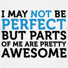 Not Perfect Parts Awesome (dd)++ T-Shirts
