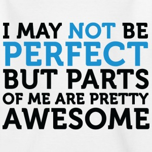 Not Perfect Parts Awesome (dd)++ Børne T-shirts - Teenager-T-shirt