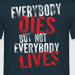 Everybody Dies T-Shirts - Men's T-Shirt