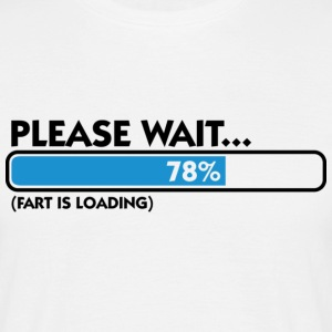 Fart Is Loading (dd)++ T-Shirts - Männer T-Shirt