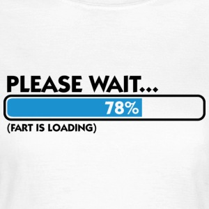 Fart Is Loading (dd)++ T-Shirts - Women's T-Shirt