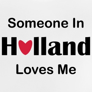 Someone in Holland loves me Baby shirts - Baby T-shirt