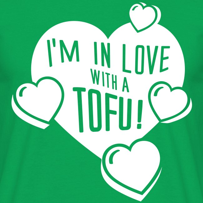 Mens - I'm in Love with a Tofu!
