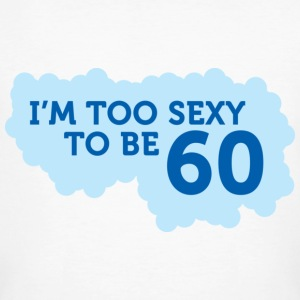 Im Too Sexy To Be 60 (dd)++ T-shirts - Ekologisk T-shirt herr