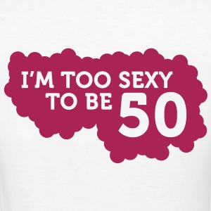 Im Too Sexy To Be 50 (1c)++ T-Shirts - Women's Organic T-shirt