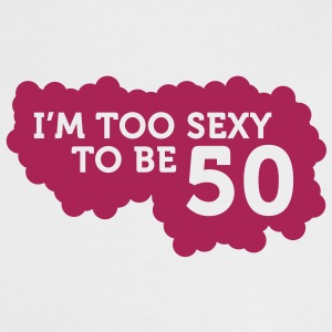 Im Too Sexy To Be 50 (1c)++ Camisetas - Camiseta contraste mujer