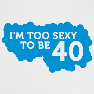 Im Too Sexy To Be 40 (1c)++ T-shirt - Maglietta Contrast da donna