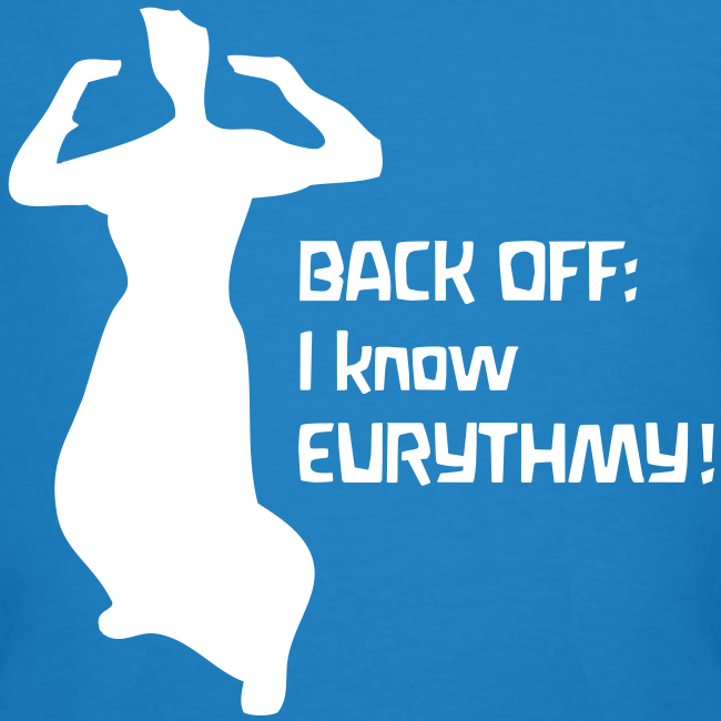 BACK OFF: I know EURYTHMY! Bio Shirt