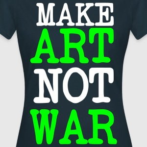 Make Love Not War / Make Art Not guerra. Per l'arte di artisti di pace o protettori T-shirt - Maglietta da donna