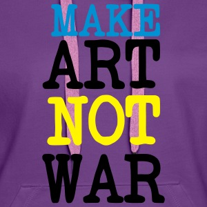 Maker Art not WAR Pullover - Frauen Premium Hoodie